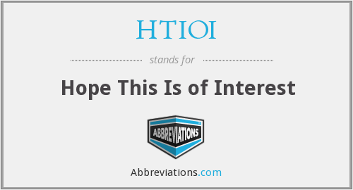 HTIOI - Hope This Is of Interest