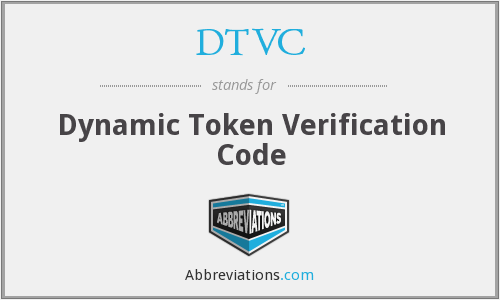 DTVC - Dynamic Token Verification Code