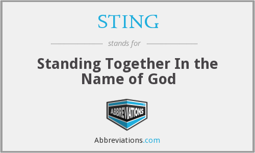 STING - Standing Together In the Name of God