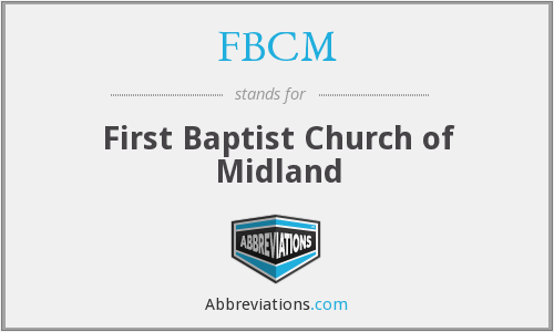 FBCM - First Baptist Church of Midland