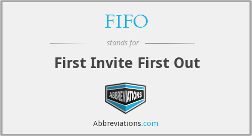 FIFO - First Invite First Out
