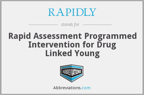 RAPIDLY - Rapid Assessment Programmed Intervention for Drug Linked Young