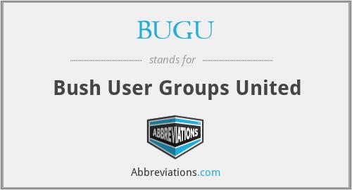 BUGU - Bush User Groups United