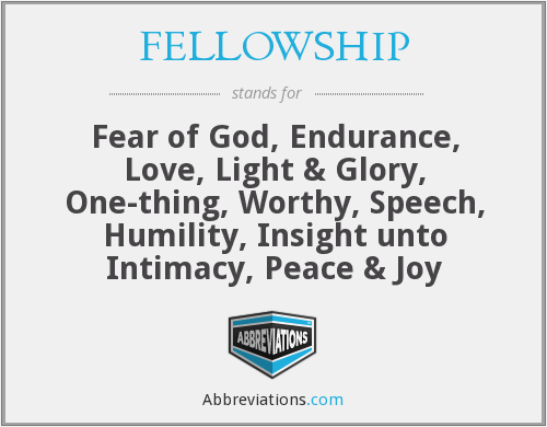 What does FELLOWSHIP stand for?
