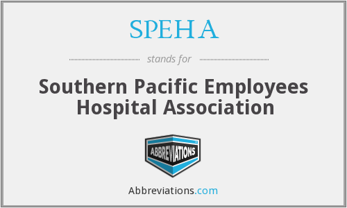 SPEHA - Southern Pacific Employees Hospital Association