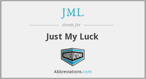 JML - Just My Luck