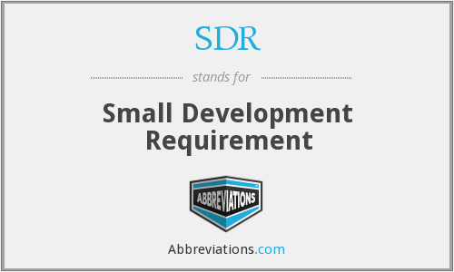 SDR - Small Development Requirement