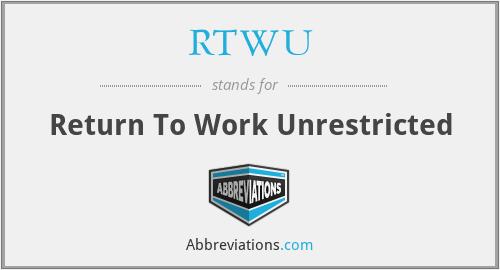 RTWU - Return To Work Unrestricted
