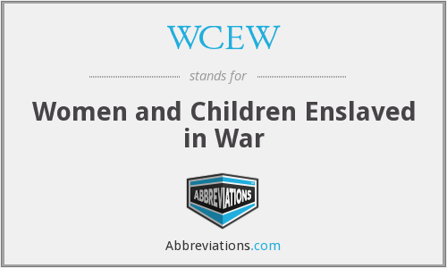 WCEW - Women and Children Enslaved in War
