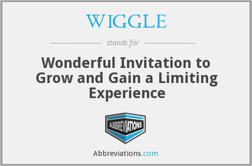 WIGGLE - Wonderful Invitation to Grow and Gain a Limiting Experience