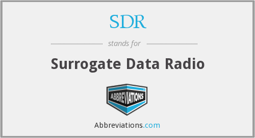 SDR - Surrogate Data Radio