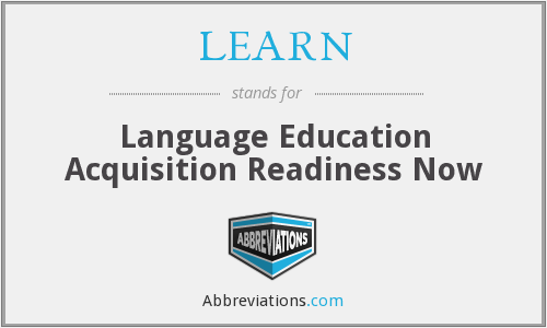 LEARN - Language Education Acquisition Readiness Now