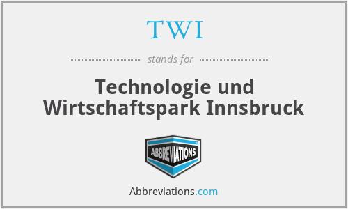 TWI - Technologie und Wirtschaftspark Innsbruck
