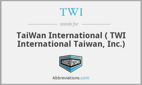 TWI - TaiWan International ( TWI International Taiwan, Inc.)
