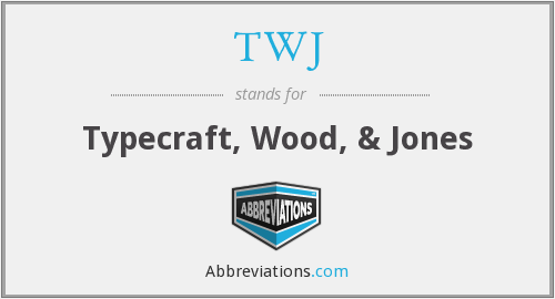 TWJ - Typecraft, Wood, & Jones