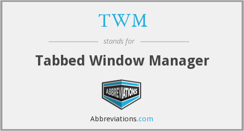TWM - Tabbed Window Manager