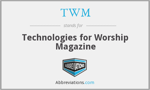 TWM - Technologies for Worship Magazine
