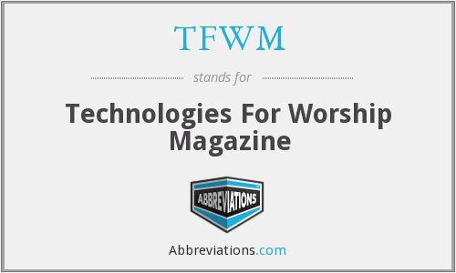 TFWM - Technologies For Worship Magazine