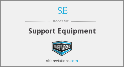 SE - Support Equipment