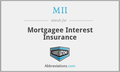 MII - Mortgagee Interest Insurance