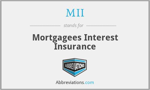MII - Mortgagees Interest Insurance