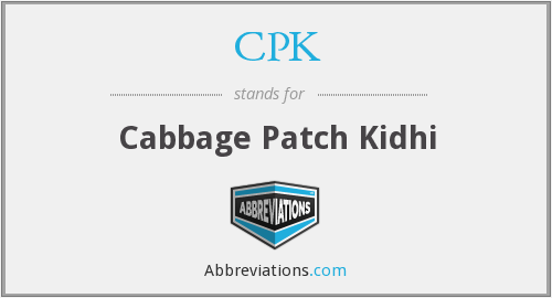 CPK - Cabbage Patch Kidhi
