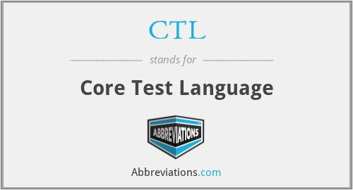 CTL - Core Test Language