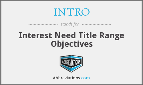 INTRO - Interest Need Title Range Objectives