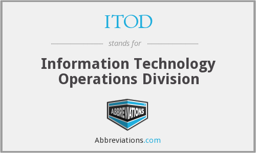 ITOD - Information Technology Operations Division
