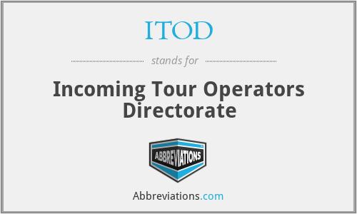 ITOD - Incoming Tour Operators Directorate