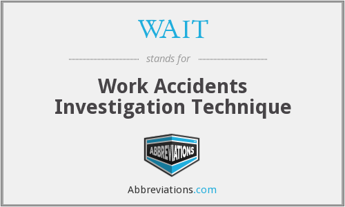 WAIT - Work Accidents Investigation Technique