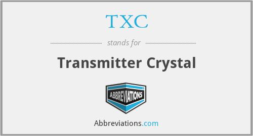 TXC - Transmitter Crystal
