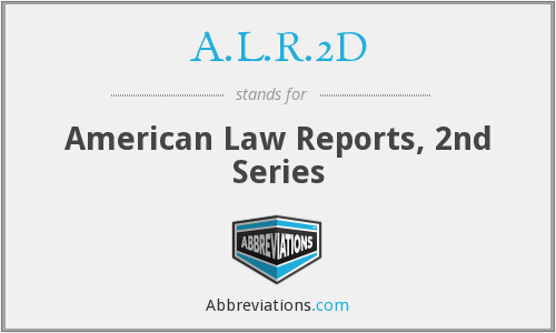 A.L.R.2D - American Law Reports, 2nd Series