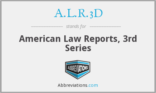 A.L.R.3D - American Law Reports, 3rd Series