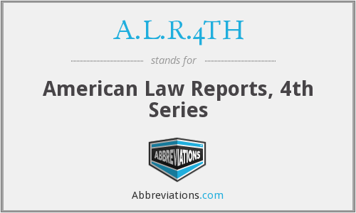 A.L.R.4TH - American Law Reports, 4th Series