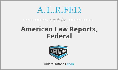 A.L.R.FED. - American Law Reports, Federal