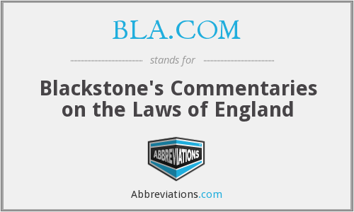 BLA.COM - Blackstone's Commentaries on the Laws of England