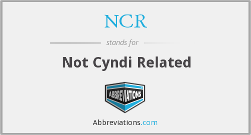 NCR - Not Cyndi Related