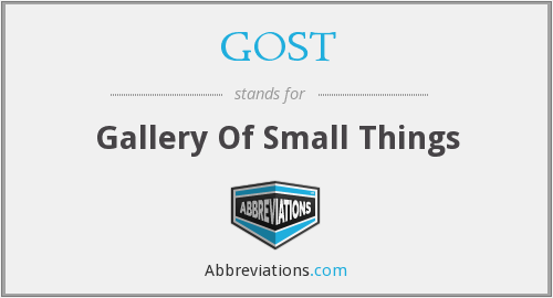 GOST - Gallery Of Small Things