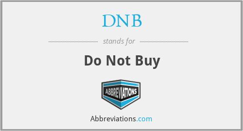 DNB - Do Not Buy