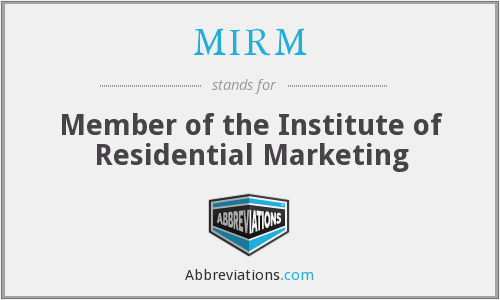 MIRM - Member of the Institute of Residential Marketing