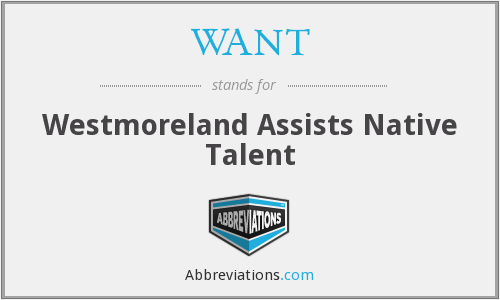 WANT - Westmoreland Assists Native Talent
