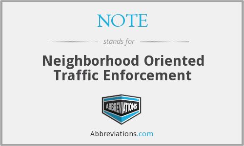 NOTE - Neighborhood Oriented Traffic Enforcement