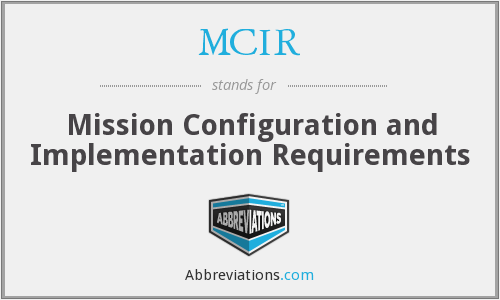 MCIR - Mission Configuration and Implementation Requirements