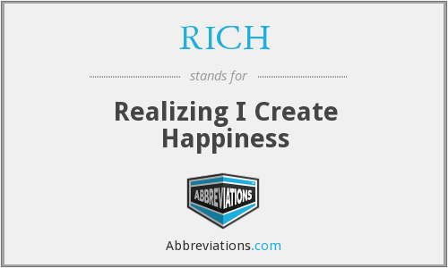RICH - Realizing I Create Happiness