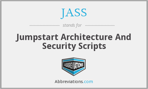 JASS - Jumpstart Architecture And Security Scripts