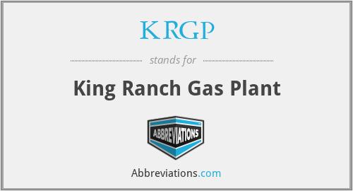 KRGP - King Ranch Gas Plant