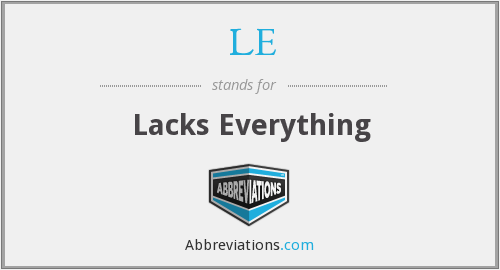 LE - Lacks Everything
