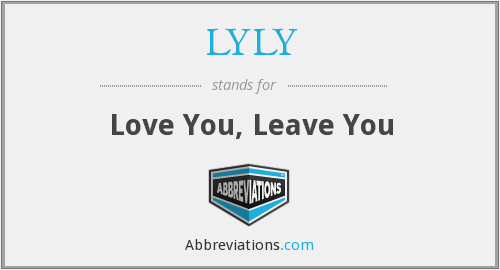 LYLY - Love You, Leave You