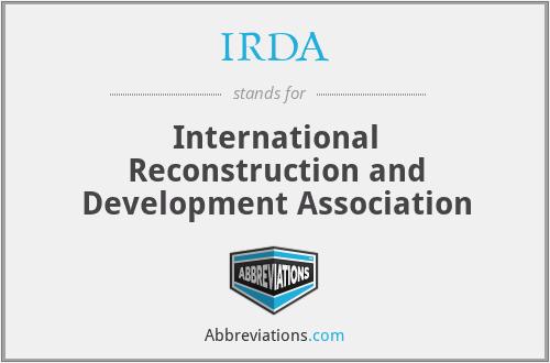 IRDA - International Reconstruction and Development Association